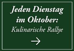Kulinarische Rallye - jeden Dienstag im Oktober